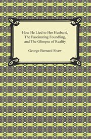 How he lied to her husband, the fascinating foundling, and the glimpse of reality cover image