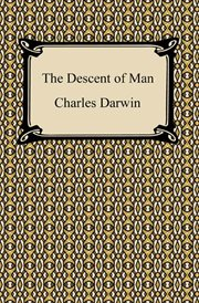 The origin of species ; The voyage of the Beagle ; The descent of man cover image