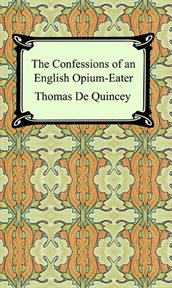 Confessions of an English opium-eater cover image