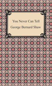 You never can tell : a pleasant play cover image