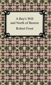 A boy's will ; and North of Boston cover image