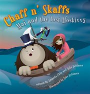 Chaff n' Skaffs : Mai and the lost Moskivvy cover image