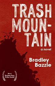 Trash mountain : a novel cover image