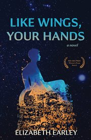 Like wings, your hands : a novel cover image
