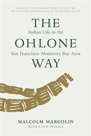 The Ohlone way : Indian life in the San Francisco-Monterey Bay area cover image