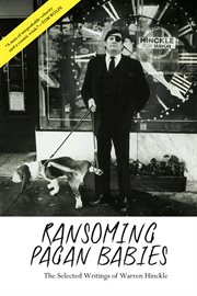 Ransoming pagan babies : selected writings of Warren Hinckle cover image