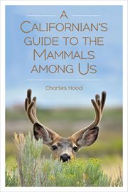 A Californian's Guide to the Mammals Among Us