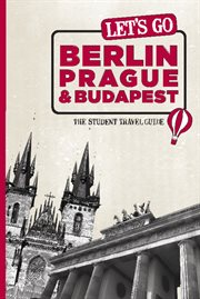 Let's Go Berlin, Prague & Budapest