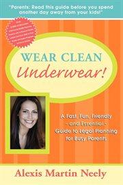 Wear Clean Underwear!