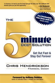 The 5-minute debt solution get out of debt & stay out forever cover image