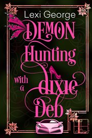 Demon hunting with a Dixie deb cover image
