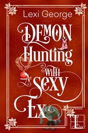 Demon hunting with a sexy ex : a paranormal romance cover image