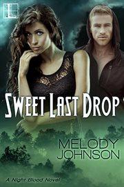 Sweet last drop : a night blood novel cover image