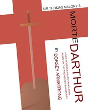 Sir Thomas Malory's Morte Darthur : a new modern English translation based on the Winchester manuscript cover image