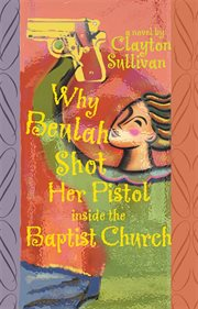 Why Beulah shot her pistol inside the Baptist Church cover image