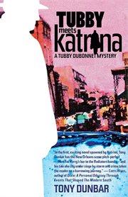 Tubby meets Katrina : a Tubby Dubonnet novel cover image
