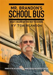 Mr. Brandon's school bus : what I heard on the way to school cover image