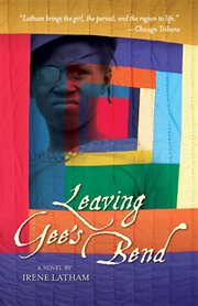 Leaving Gee's Bend cover image
