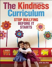The Kindness Curriculum : Stop Bullying Before It Starts cover image