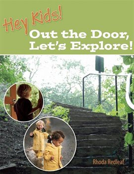 Cover image for Hey Kids! Out the Door, Let's Explore!