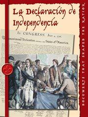 La Declaraciâon de Independencia
