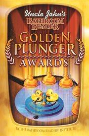Uncle John's Bathroom Reader Golden Plunger Awards