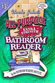 Uncle John's All-purpose Extra Strength Bathroom Reader