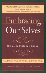 Embracing our selves: the voice dialogue manual cover image