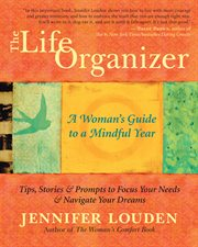 The life organizer: a woman's guide to a mindful year cover image