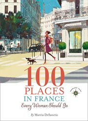 100 places in France every woman should go cover image