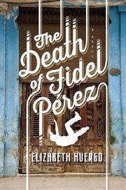 The death of Fidel Pâerez cover image