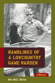 Ramblings of a lowcountry game warden : a memoir cover image