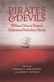 Pirates and Devils : William Gilmore Simms's unfinished postbellum novels cover image