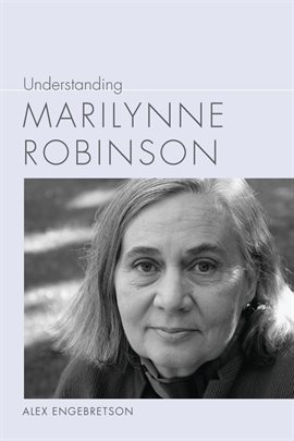 Cover image for Understanding Marilynne Robinson