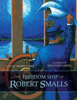 The Freedom Ship of Robert Smalls