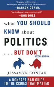 What You Should Know About Politics ... But Don't