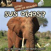 Câomo usan los animales-- sus oâidos?