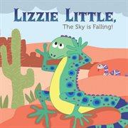 Lizzie Little, the Sky Is Falling!