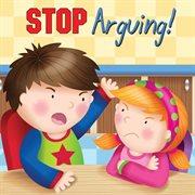 Stop Arguing!