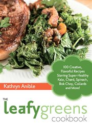 The Leafy Greens Cookbook