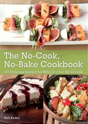 The No-cook, No-bake Cookbook