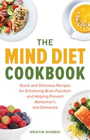 The Mind Diet Cookbook. �nQuick And Delicious Recipes For Enhancing Brain Function And Helping Prevent Alzheimer's And De…