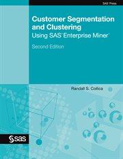 Customer Segmentation and Clustering Using SAS Enterprise Miner
