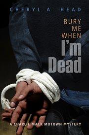 Bury Me When I'm Dead