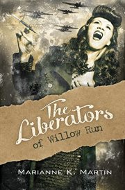 The Liberators of Willow Run cover image