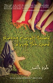 Running fiercely toward a high thin sound : a novel cover image