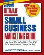 Entrepreneur Magazine's Ultimate Small Business Marketing Guide