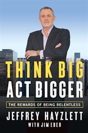 Think Big, Act Bigger