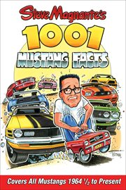 Steve Magnante's 1001 Mustang Facts