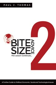 Bite size advice 2: the lesson continues... a further guide to political, economic, social and technological issues cover image